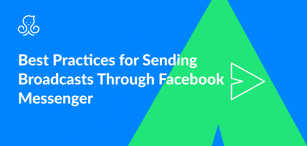 https://blog.manychat.com/how-to-send-facebook-messenger-broadcasts/