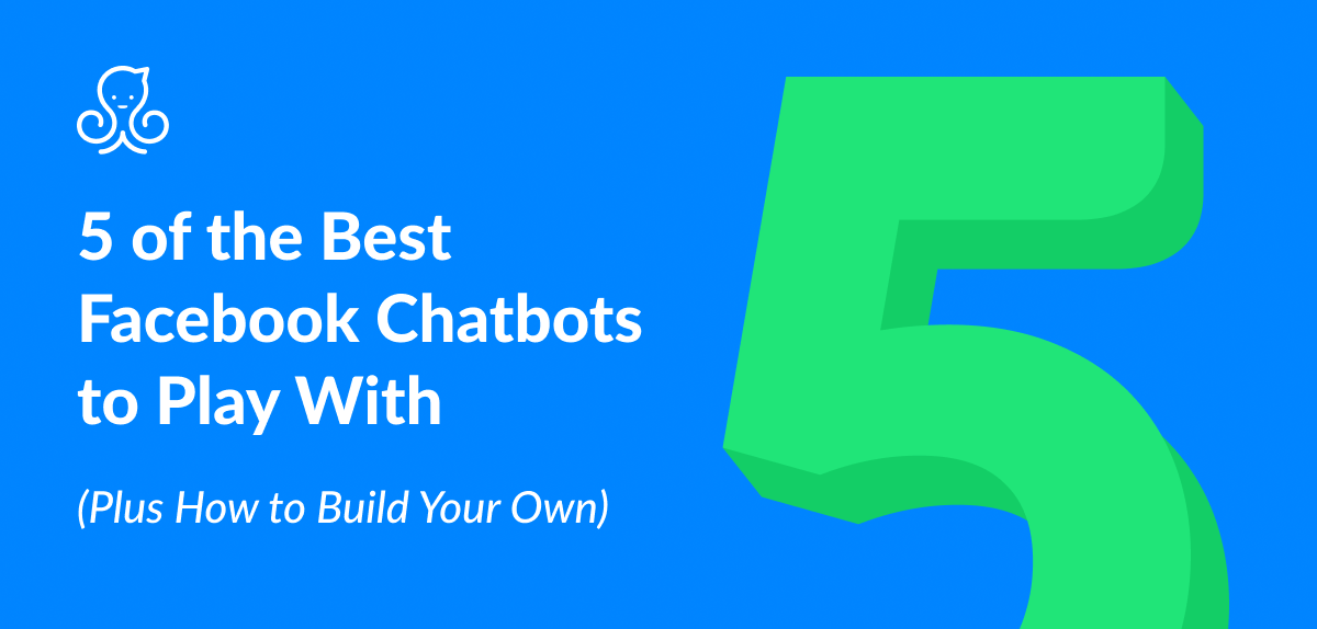 f3fb490a2118e 5 of the Best Facebook Chatbots to Play With (Plus Tips on How to Build  Your Own)