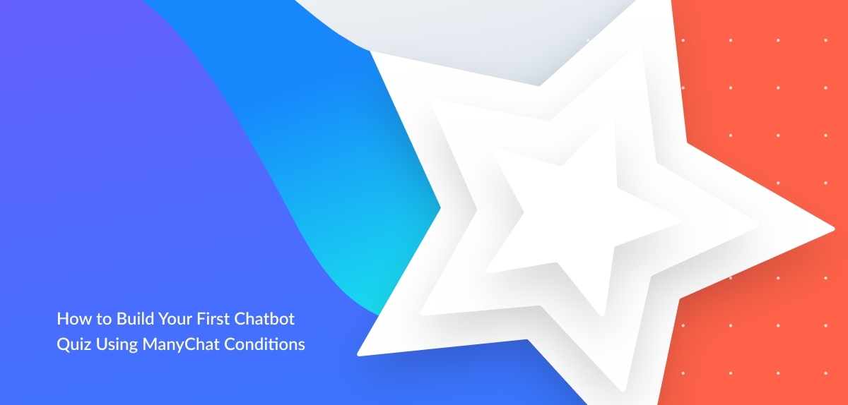 Build Your First Chatbot Quiz Manychat Conditional Feature